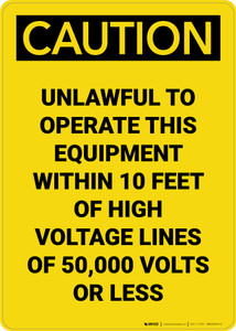 Caution: High Voltage Lines of 50,000 Volts Unlawful to Operate Equipment - Portrait Wall Sign