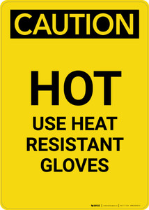 Caution: Hot Use Heat Resistance Gloves - Portrait Wall Sign