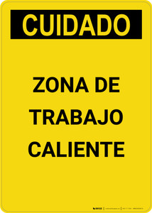 Caution: Hot Work Area Spanish - Portrait Wall Sign