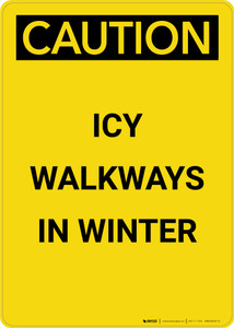 Caution: Icy Walkways in Winter - Portrait Wall Sign