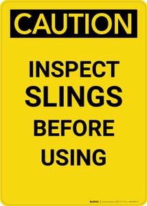 Caution: Inspect Slings Before Using - Portrait Wall Sign