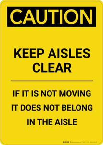 Caution: Keep Aisles Clear Non Moving Objects Do Not Belong - Portrait Wall Sign