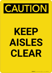 Caution: Keep Aisles Clear - Portrait Wall Sign
