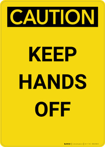 Caution: Keep Hands Off - Portrait Wall Sign