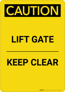 Caution: Lift Gate Keep Clear - Portrait Wall Sign