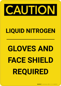 Caution: Liquid Nitrogen Gloves and Face Shield Required - Portrait Wall Sign