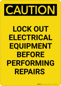 Caution: Lock Out Electrical Equipment Before Repairs - Portrait Wall Sign