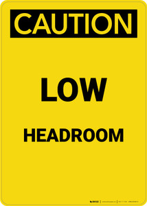 Caution: Low Headroom - Portrait Wall Sign
