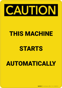 Caution: Machine Starts Authomatically - Portrait Wall Sign