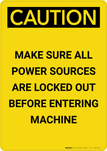 Caution: Make Sure All Power Sources are locked Out - Portrait Wall Sign