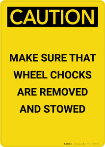 Caution: Make Sure Wheel Chocks Are Removed and Stowed - Portrait Wall Sign