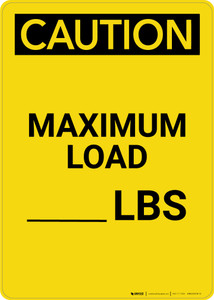 Caution: Maximum Load Lbs - Portrait Wall Sign