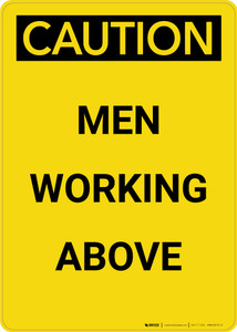 Caution: Men Working Above - Portrait Wall Sign