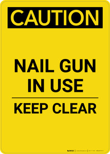 Caution: Nail Gun In Use Keep Clear - Portrait Wall Sign