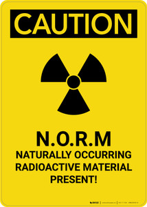 Caution: Naturally Occurring Radioactive Material - Portrait Wall Sign