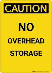 Caution: No Overhead Storage - Portrait Wall Sign