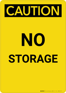 Caution: No Storage - Portrait Wall Sign