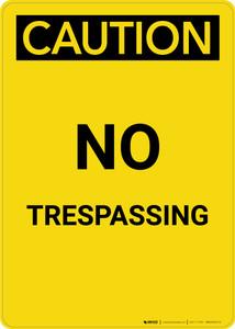 Caution: No Trespassing - Portrait Wall Sign