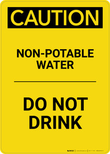 Caution: Non-Potable Water Do Not Drink - Portrait Wall Sign