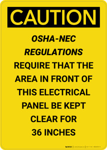 Caution: OSHA NEC Require Electrical Panel Kept Clear 36 Inches - Portrait Wall Sign