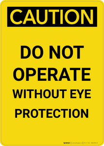 Caution: PPE Do Not Operate Without Eye Protection - Portrait Wall Sign