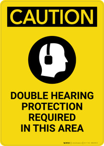 Caution: PPE Double Hearing Protection Required in This Area - Portrait Wall Sign