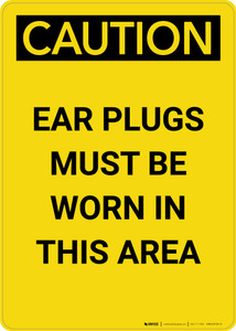 Caution: PPE Ear Plugs Must be Worn in This Area - Portrait Wall Sign