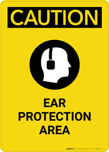 Caution: PPE Ear Protection Area With Graphic - Portrait Wall Sign