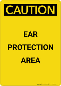 Caution: PPE Ear Protection Area - Portrait Wall Sign
