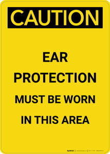 Caution: PPE Ear Protection Must be Worn in Area - Portrait Wall Sign