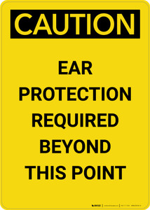 Caution: PPE Ear Protection Required Beyond this Point - Portrait Wall Sign