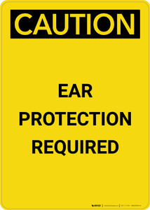 Caution: PPE Ear Protection Required - Portrait Wall Sign