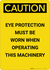 Caution: PPE Eye Protection When Operating Machinery - Portrait Wall Sign