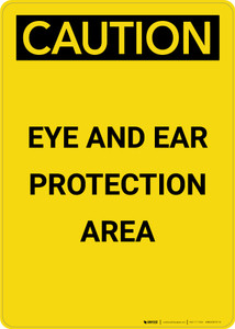 Caution: PPE Eye and Ear Protection Area - Portrait Wall Sign