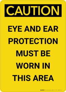 Caution: PPE Eye and Hand Protection Must be Worn in Area - Portrait Wall Sign