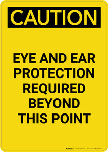 Caution: PPE Eye and Ear Protection Required Beyond This Point - Portrait Wall Sign