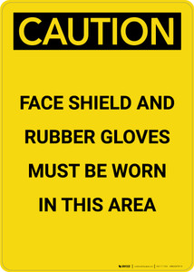 Caution: PPE Face Shield and Gloves Must Be Worn in Area - Portrait Wall Sign