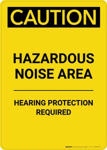 Caution: PPE Hazardous Noise Area Hearing Protection Required - Portrait Wall Sign