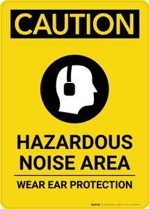Caution: PPE Hazardous Noise Area Wear Ear Protection with Graphic - Portrait Wall Sign