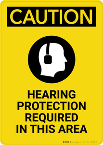 Caution: PPE Hearing Protection Required in This Area with Graphic - Portrait Wall Sign