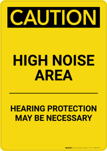 Caution: PPE High Noise Area Hearing Protection Necessary - Portrait Wall Sign