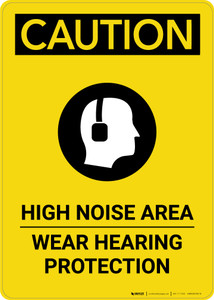 Caution: PPE High Noise Area Wear Hearing Protection with Graphic - Portrait Wall Sign