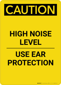 Caution: PPE High Noise Level Use Ear Protection - Portrait Wall Sign