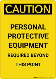 Caution: PPE Required Beyond This Point - Portrait Wall Sign