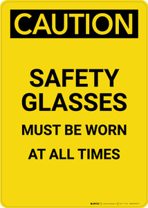 Caution: PPE Safety Glasses Worn At All Time - Portrait Wall Sign