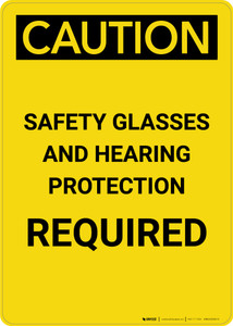 Caution: PPE Safety Glasses and Hearing Protection Required - Portrait Wall Sign
