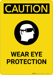 Caution: PPE Wear Eye Protection With Graphic - Portrait Wall Sign