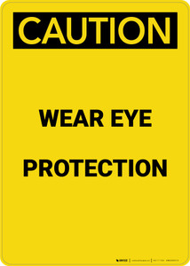 Caution: PPE Wear Eye Protection - Portrait Wall Sign