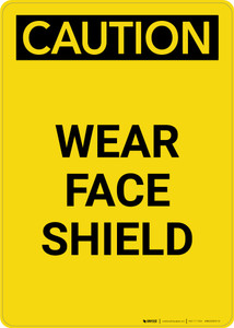 Caution: PPE Wear Face Shield - Portrait Wall Sign