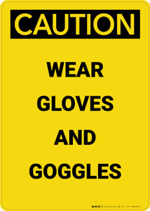 Caution: PPE Wear Gloves and Goggles - Portrait Wall Sign
